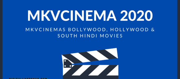Mkvcinema 2020: Mkvcinemas Bollywood, Hollywood & South Hindi Movies
