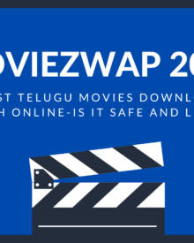 Moviezwap 2020: Latest Telugu Movies Download & Watch Online-Is it Safe and legal ?