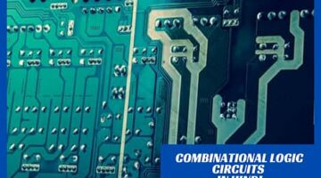 What is Combinational Circuits in Hindi?