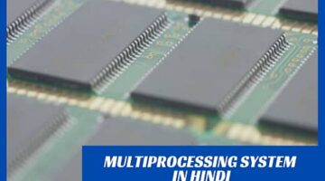 What is Multiprocessing Operating System in Hindi