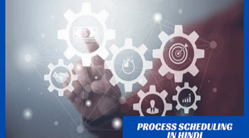 What is Process Scheduling in Hindi