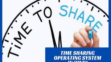 What is Time Sharing Operating System in Hindi?